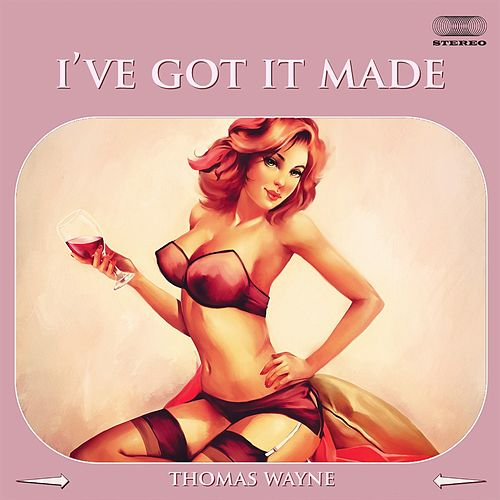 I've Got It Made fra Thomas Wayne