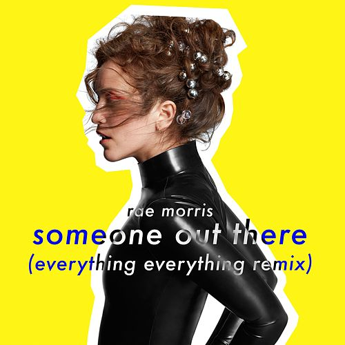 Someone Out There (Everything Everything Remix) de Rae Morris