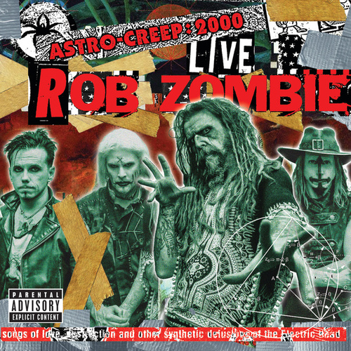 Astro-Creep: 2000 Live - Songs Of Love, Destruction And Other Synthetic Delusions Of The Electric Head (Live At Riot Fest) by Rob Zombie