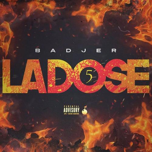 La dose 5 de Badjer