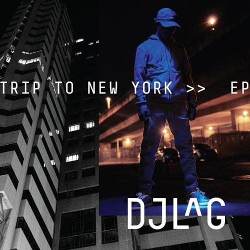 Trip to New York by DJ Lag