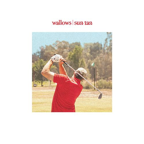 Sun Tan by Wallows