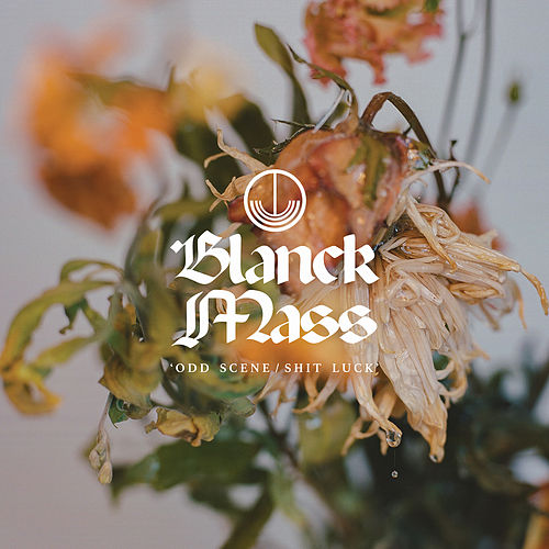 Odd Scene / Shit Luck by Blanck Mass