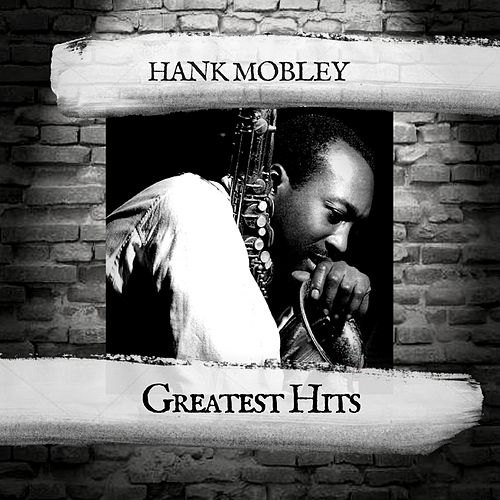 Greatest Hits by Hank Mobley
