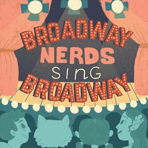 Broadway Nerds Sing Broadway de Sarah Donner