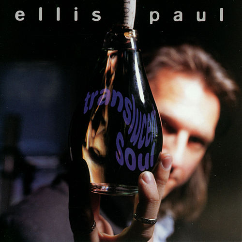 Translucent Soul de Ellis Paul