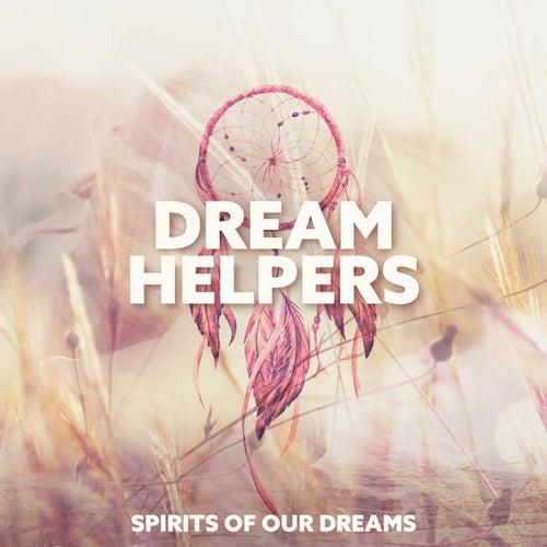 Dream Helpers von Spirits Of Our Dreams