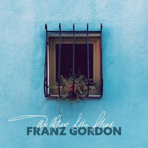 We Were Like That de Franz Gordon