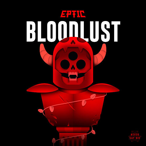 Bloodlust by Eptic