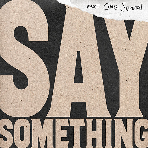 Say Something (Live Version) by Justin Timberlake