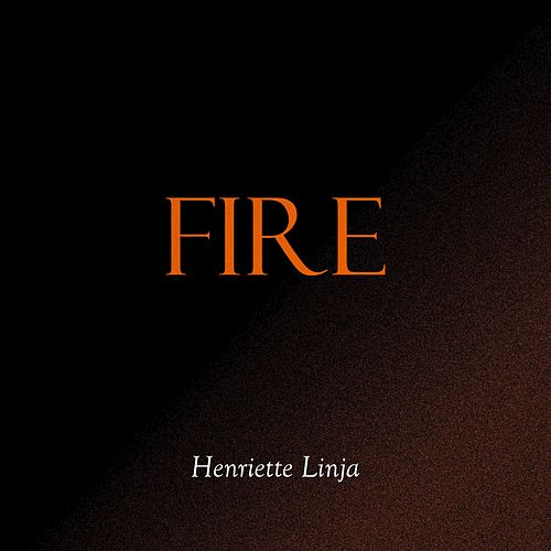 Fire by Henriette Linja