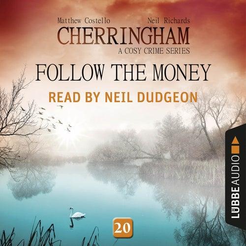 Follow the Money - Cherringham - A Cosy Crime Series: Mystery Shorts 20 (Unabridged) von Matthew Costello