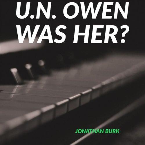 U.N. Owen Was Her? von Jonathan Burk