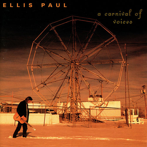 A Carnival Of Voices de Ellis Paul
