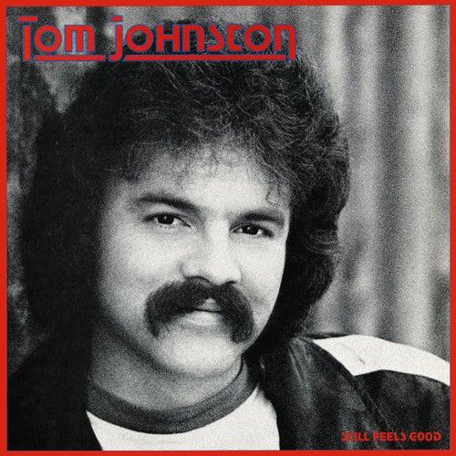 Still Feels Good by Tom Johnston