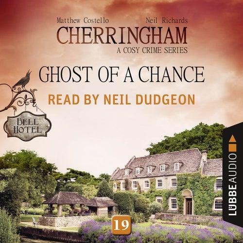 Ghost of a Chance - Cherringham - A Cosy Crime Series: Mystery Shorts 19 (Unabridged) von Matthew Costello