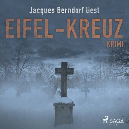 Eifel-Kreuz (Kriminalroman aus der Eifel) (Ungekürzt) von Jacques Berndorf