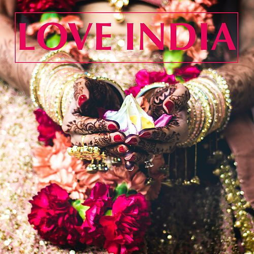 Love India by Various Artists