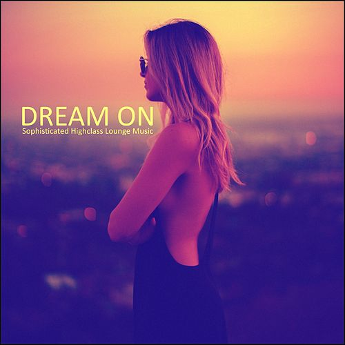 Dream On by Various Artists