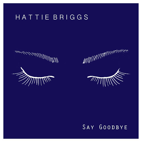 Say Goodbye by Hattie Briggs