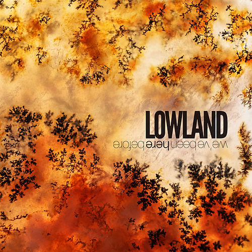 We've Been Here Before de Lowland