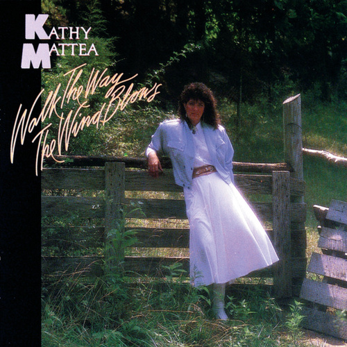 Walk The Way The Wind Blows von Kathy Mattea