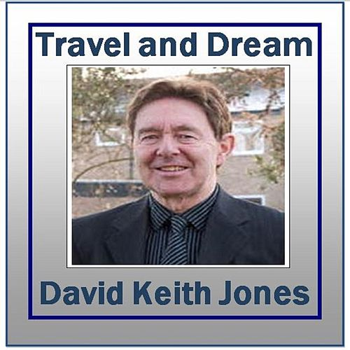 Travel and Dream de David Keith Jones