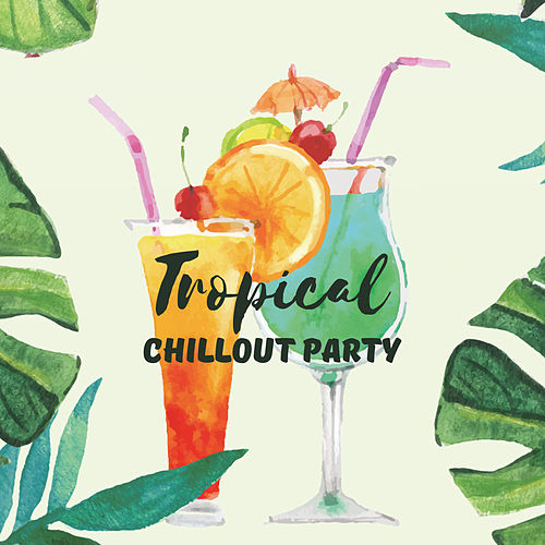 Tropical Chillout Party by Ibiza DJ Rockerz