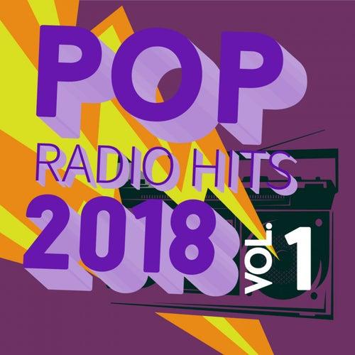 Pop Radio Hits 2018, Vol. 1 by Various Artists