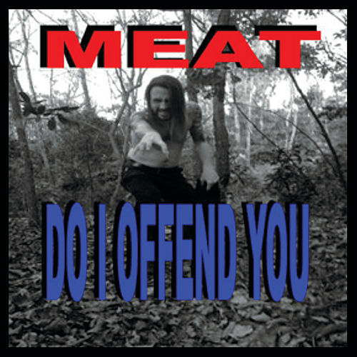 Do I Offend You by Meat