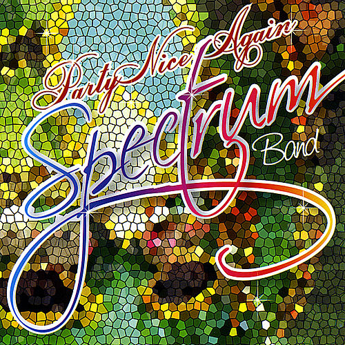 Party Nice Again by Spectrum Band