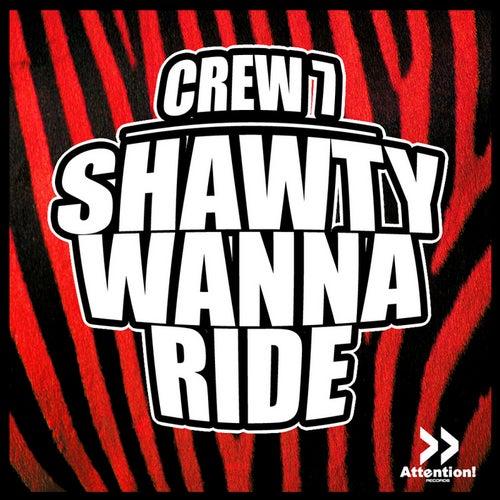 Shawty Wanna Ride von Crew 7
