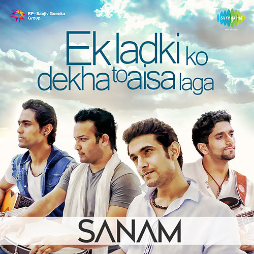Ek Ladki Ko Dekha To Asia Laga - Single by Sanam