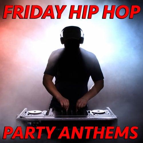 Friday Hip Hop Party Anthems de Various Artists