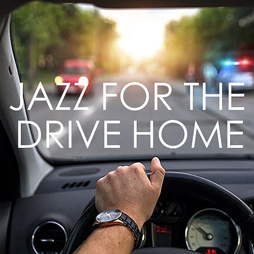 Jazz For The Drive Home de Various Artists