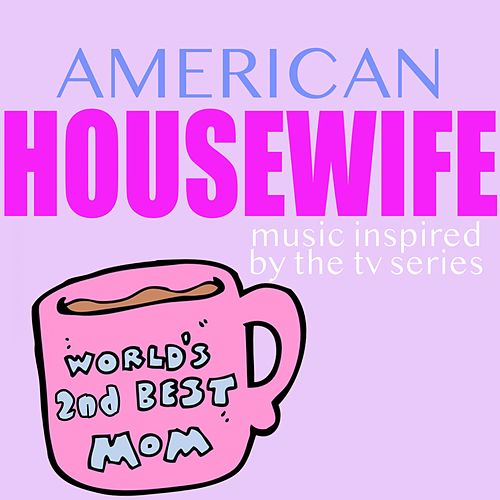 American Housewife (Music Inspired by the TV Series) de Various Artists