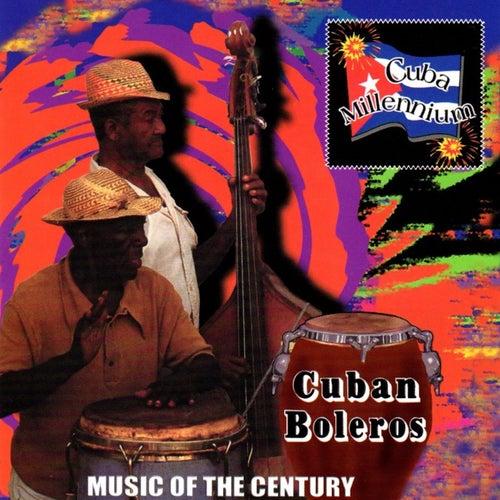 Cuban Boleros - Music of the Century de Various Artists