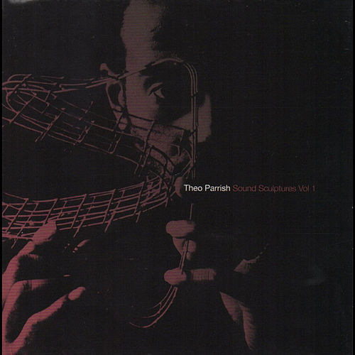 Sound Sculptures, Vol. 1 von Theo Parrish