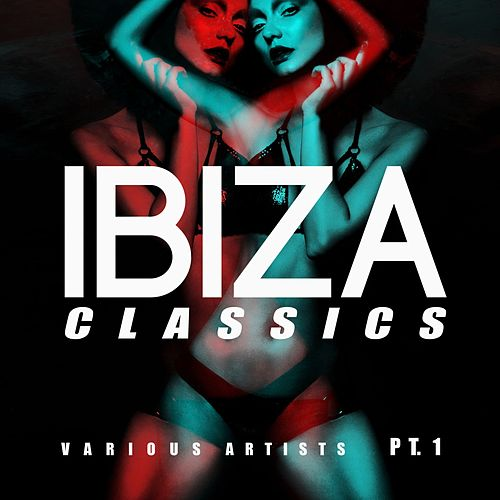 Ibiza Classics, Pt. 1 by Various Artists