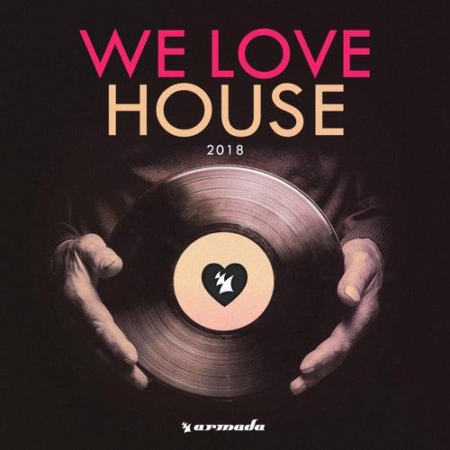 We Love House 2018 von Various Artists
