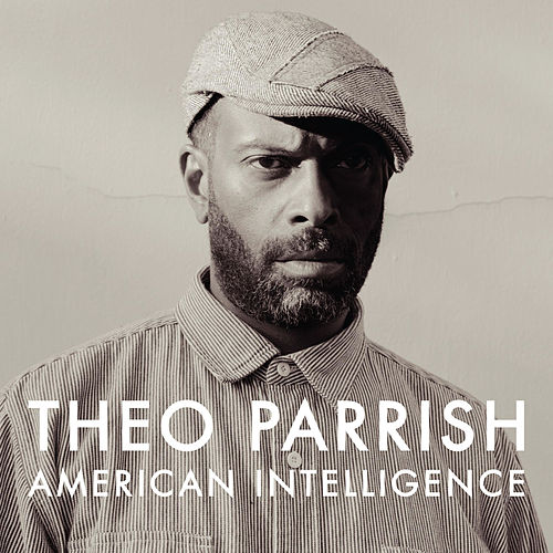 American Intelligence von Theo Parrish
