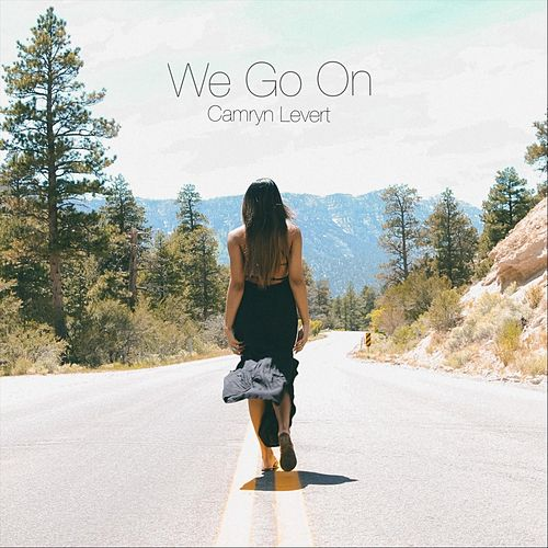 We Go On by Camryn Levert