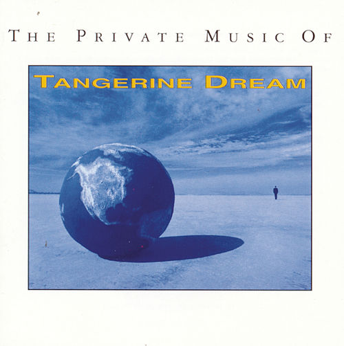 The Private Music Of Tangerine Dream de Tangerine Dream