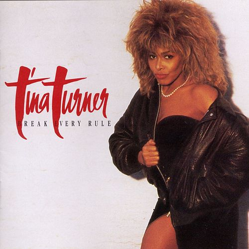 Break Every Rule fra Tina Turner