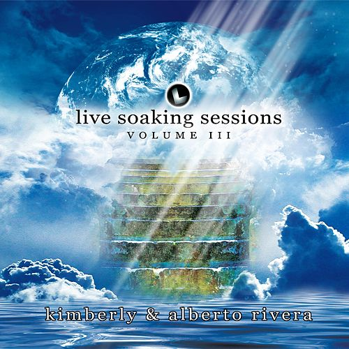 Live Soaking Sessions 3 de Kimberly and Alberto Rivera
