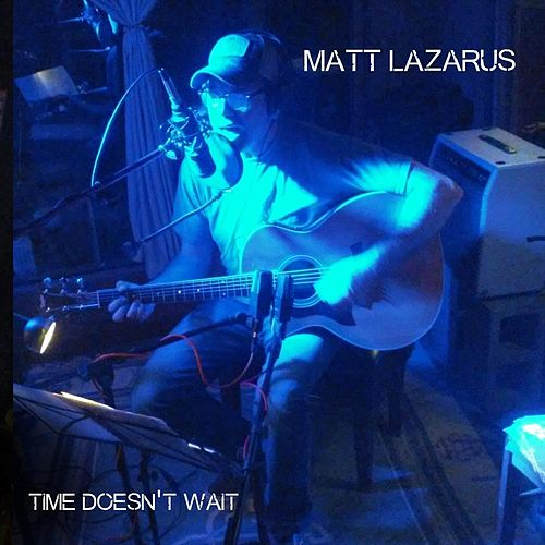 Time Doesn't Wait de Matt Lazarus
