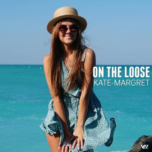 On The Loose van Kate-Margret
