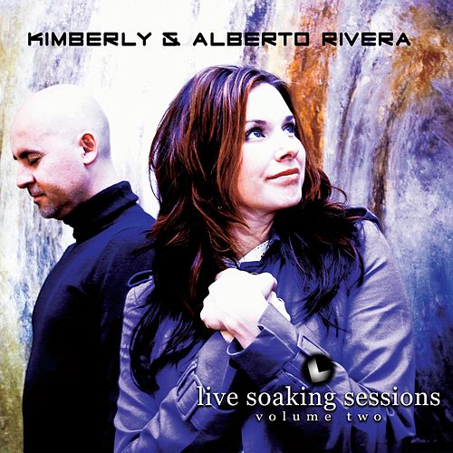 Live Soaking Sessions 2 de Kimberly and Alberto Rivera