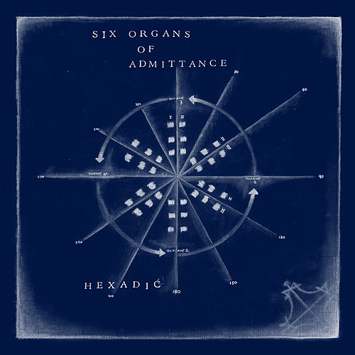 Hexadic von Six Organs Of Admittance