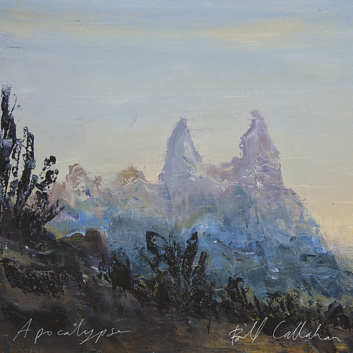 Apocalypse by Bill Callahan